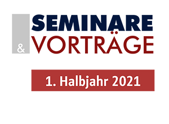 Vorträge und Seminare im 1. Halbjahr 2021